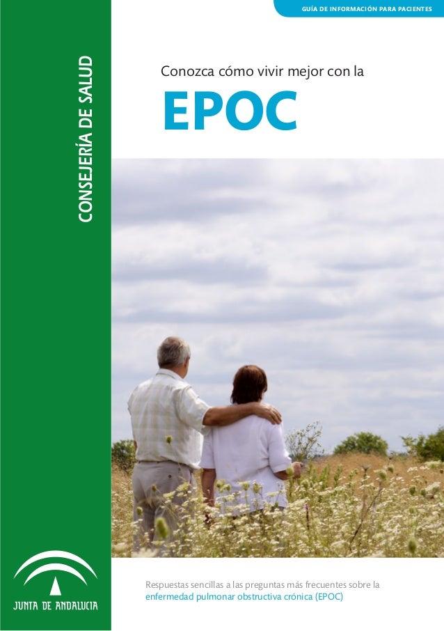 CONSEJERÍA DE SALUD  GUÍA DE INFORMACIÓN PARA PACIENTES  Conozca cómo vivir mejor con la  EPOC  Respuestas sencillas a las...