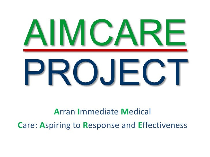Arran Immediate MedicalCare: Aspiring to Response and Effectiveness