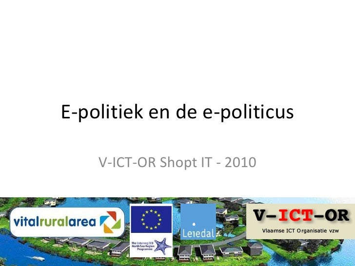 E-politiek en de e-politicus<br />V-ICT-OR Shopt IT - 2010<br />