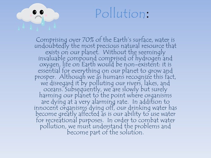 Pollution:  Comprising over 70% of the Earth's surface, water is undoubtedly the most precious natural resource that      ...