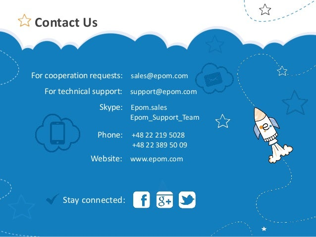 Contact Us  For cooperation requests: sales@epom.com For technical support: support@epom.com Skype: Epom.sales Epom_Suppor...