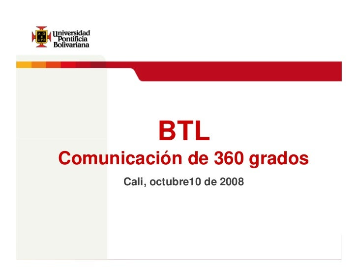 Estrategias de 360 grados                 BTL Comunicación de 360 grados       Cali, octubre10 de 2008                    ...