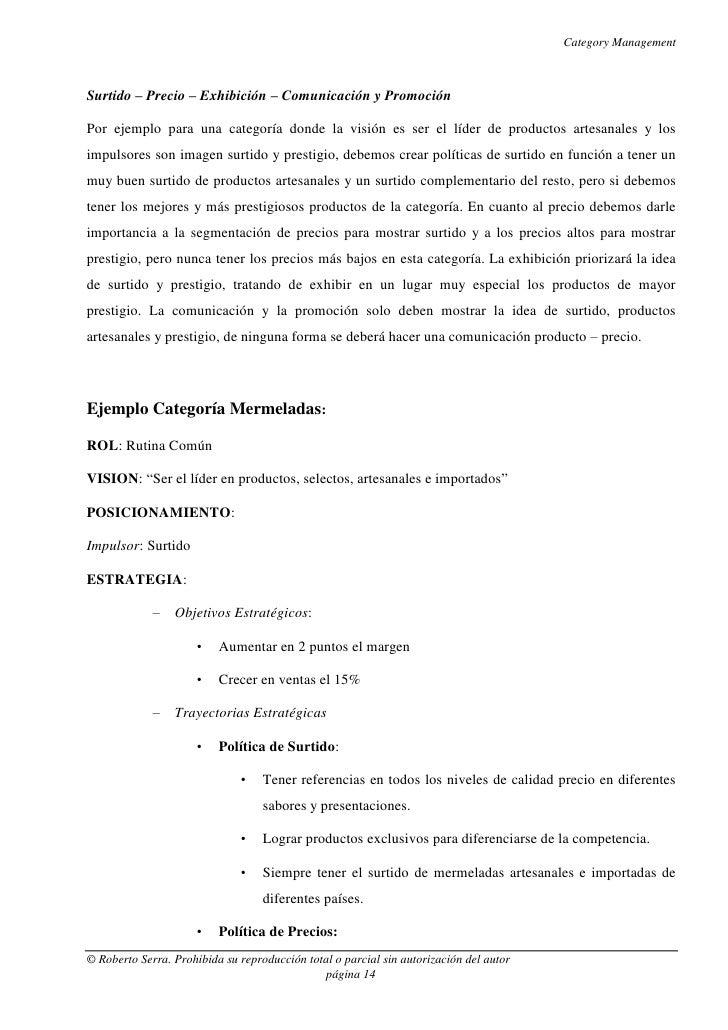 Category ManagementSurtido – Precio – Exhibición – Comunicación y PromociónPor ejemplo para una categoría donde la visión ...