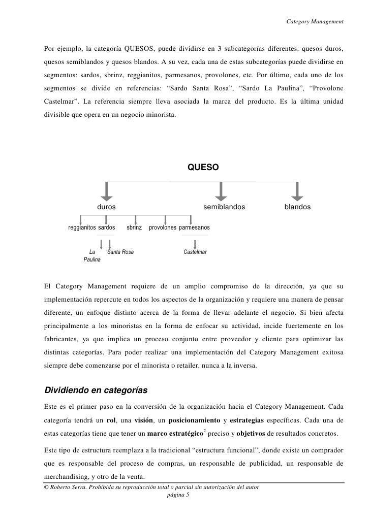 Category ManagementPor ejemplo, la categoría QUESOS, puede dividirse en 3 subcategorías diferentes: quesos duros,quesos se...