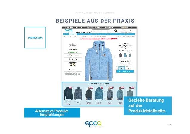22  CUSTOMER DRIVEN E-COMMERCE BEISPIELE AUS DER PRAXIS Gezielte Beratung auf der Produktdetailseite. Alternative Produkt-...