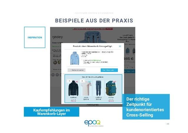 23  CUSTOMER DRIVEN E-COMMERCE BEISPIELE AUS DER PRAXIS Der richtige Zeitpunkt für kundenorientiertes Cross-Selling Kaufem...