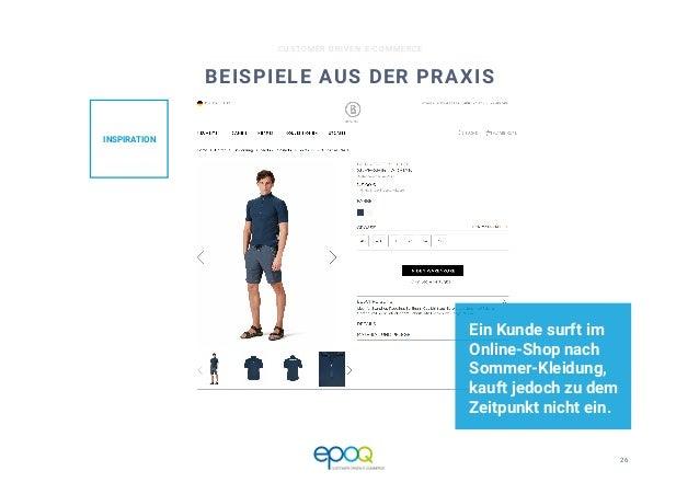 26  CUSTOMER DRIVEN E-COMMERCE BEISPIELE AUS DER PRAXIS Ein Kunde surft im Online-Shop nach Sommer-Kleidung, kauft jedoch ...