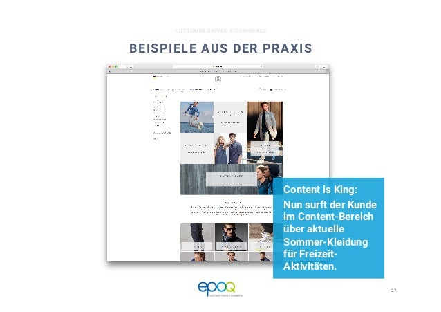 27  CUSTOMER DRIVEN E-COMMERCE BEISPIELE AUS DER PRAXIS Content is King: Nun surft der Kunde im Content-Bereich über aktue...