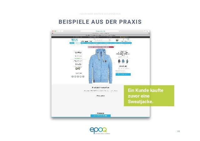 33  CUSTOMER DRIVEN E-COMMERCE BEISPIELE AUS DER PRAXIS Ein Kunde kaufte zuvor eine Sweatjacke.