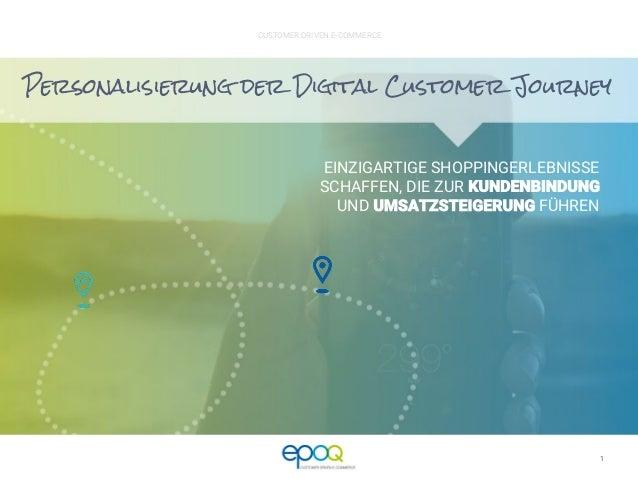 1 CUSTOMER DRIVEN E-COMMERCE EINZIGARTIGE SHOPPINGERLEBNISSE SCHAFFEN, DIE ZUR UND FÜHREN Personalisierung der Digital Cus...