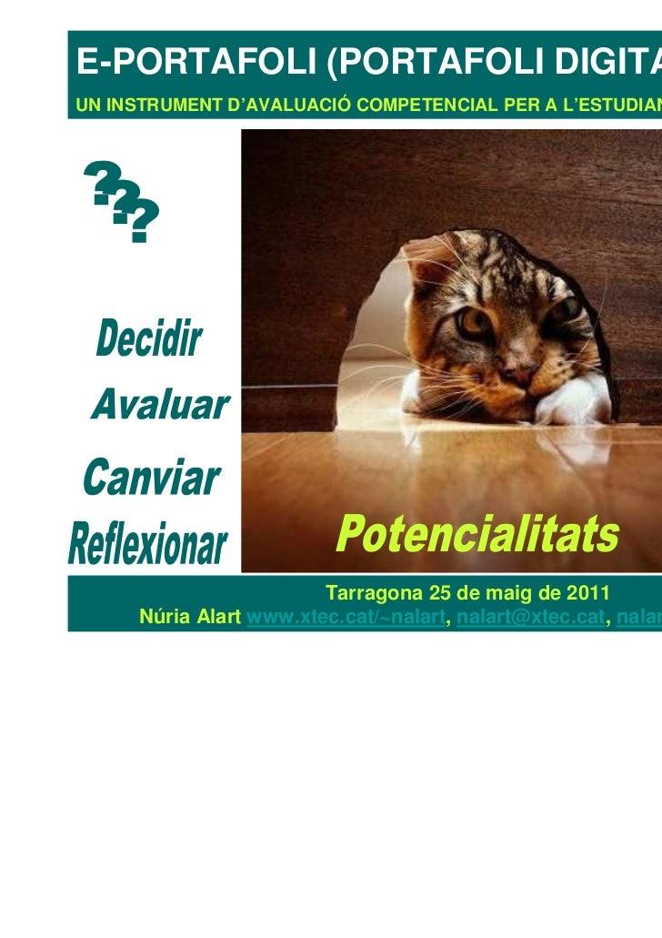 E-PORTAFOLI (PORTAFOLI DIGITAL):UN INSTRUMENT D'AVALUACIÓ COMPETENCIAL PER A L'ESTUDIANT                        Tarragona ...