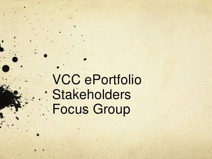 VCC ePortfolio StakeholdersFocus Group<br />