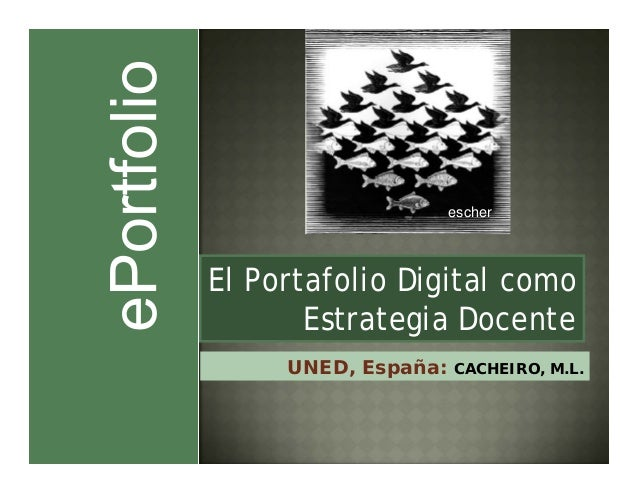 El Portafolio Digital comoEstrategia DocenteescherUNED, España: CACHEIRO, M.L.