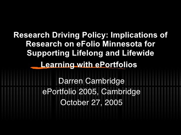 Research Driving Policy: Implications of Research on eFolio Minnesota for Supporting Lifelong and Lifewide Learning with e...