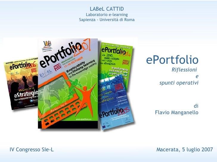 ePortfolio Riflessioni  e  spunti operativi IV Congresso SIe-L  Macerata, 5 luglio 2007 LABeL CATTID Laboratorio e-learnin...