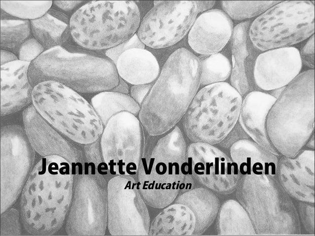 Jeannette Vonderlinden       Art Education