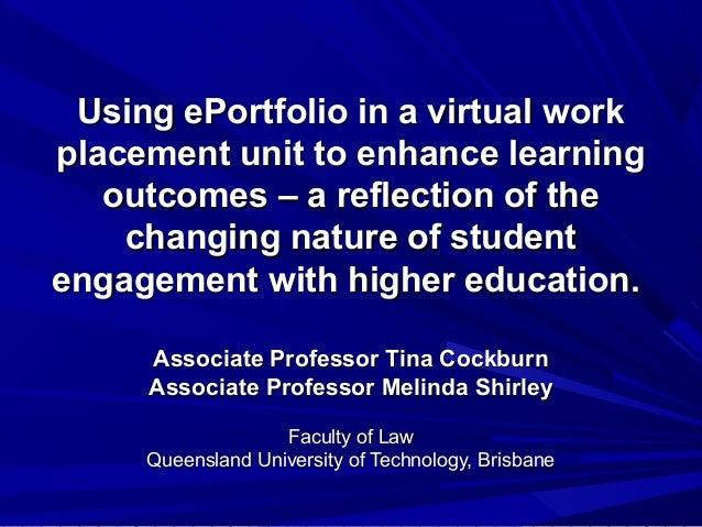 Using ePortfolio in a virtual workUsing ePortfolio in a virtual work placement unit to enhance learningplacement unit to e...