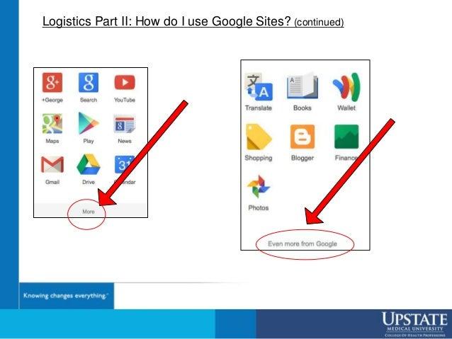 Logistics Part II: How do I use Google Sites? (continued)