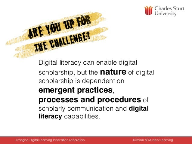 FACULTY OF EDUCATION uImagine Digital Learning Innovation Laboratory	 Division of Student Learning	 Digital literacy can e...