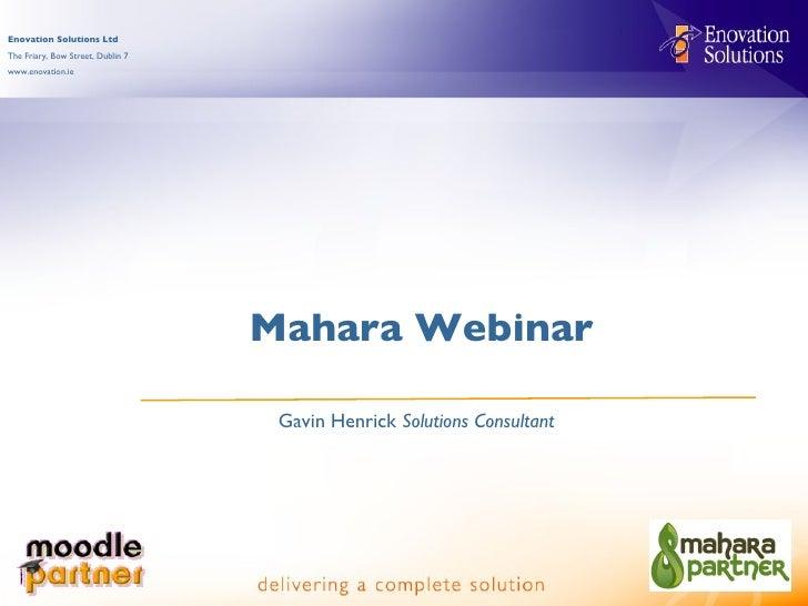 Mahara Webinar Gavin Henrick  Solutions Consultant