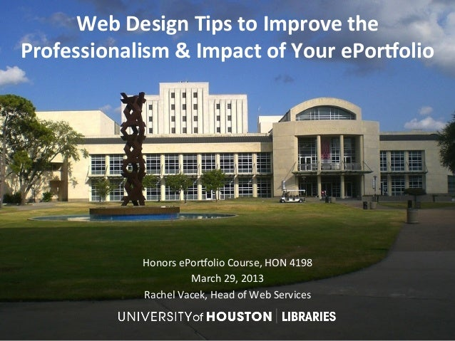 Web	  Design	  Tips	  to	  Improve	  the	  Professionalism	  &	  Impact	  of	  Your	  ePor;olio	                   Honors	...