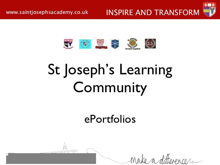 St Joseph's Learning Community ePortfolios INSPIRE AND TRANSFORM