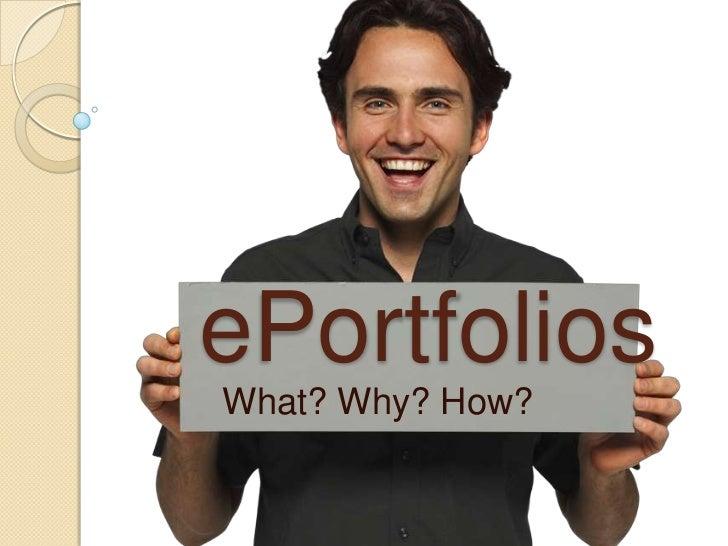 ePortfoliosWhat? Why? How?