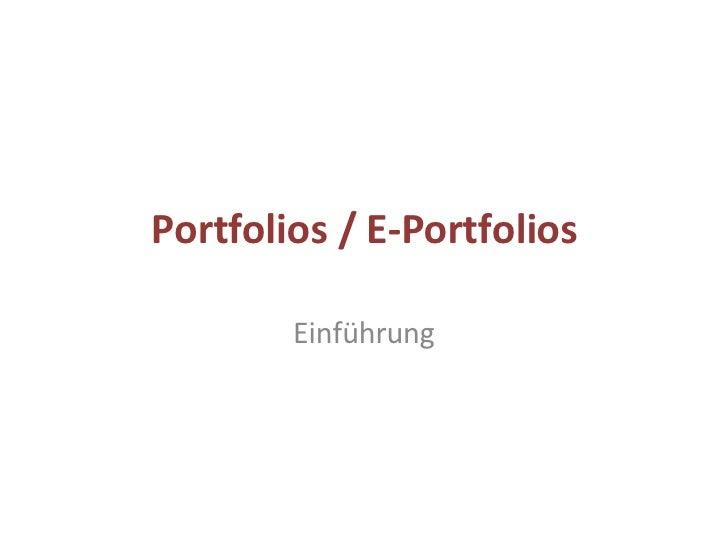 Portfolios / E-Portfolios Einführung