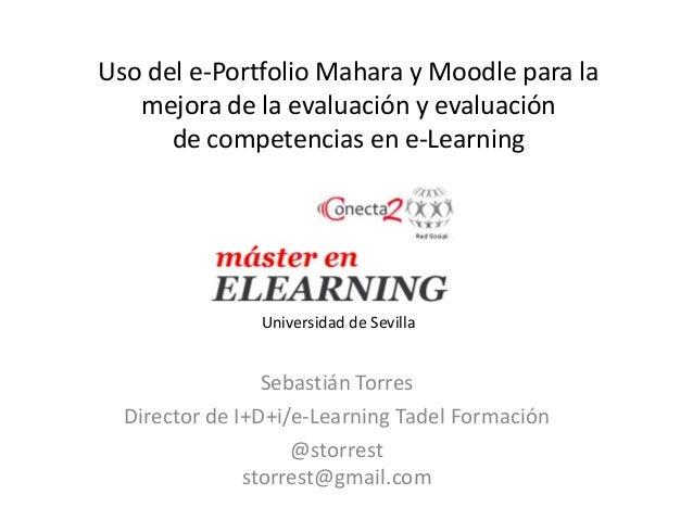 Uso del e-Portfolio Mahara y Moodle para la   mejora de la evaluación y evaluación      de competencias en e-Learning     ...