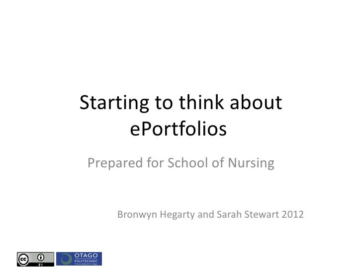 Starting to think about      ePortfoliosPrepared for School of Nursing    Bronwyn Hegarty and Sarah Stewart 2012
