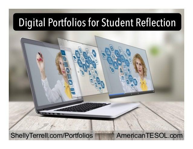 ShellyTerrell.com/Portfolios Digital Portfolios for Student Reflection AmericanTESOL.com