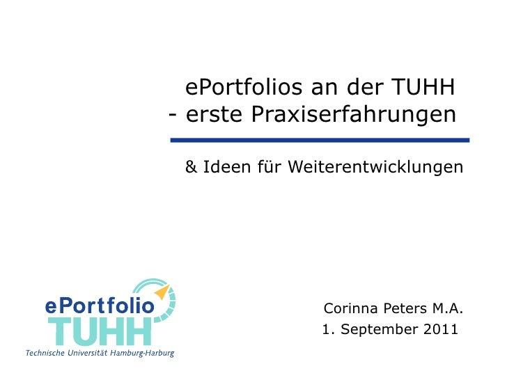ePortfolios an der TUHH  - erste Praxiserfahrungen   & Ideen für Weiterentwicklungen Corinna Peters M.A. 1. September 2011