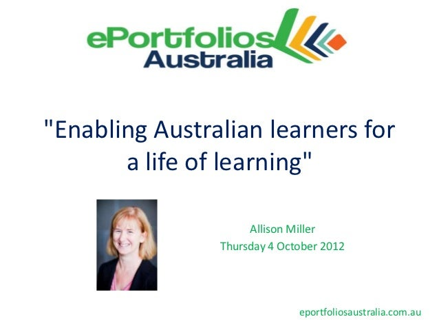 """Enabling Australian learners for       a life of learning""                     Allison Miller                Thursday 4 O..."