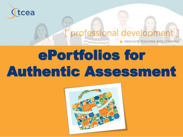 ePortfolios for Authentic Assessment