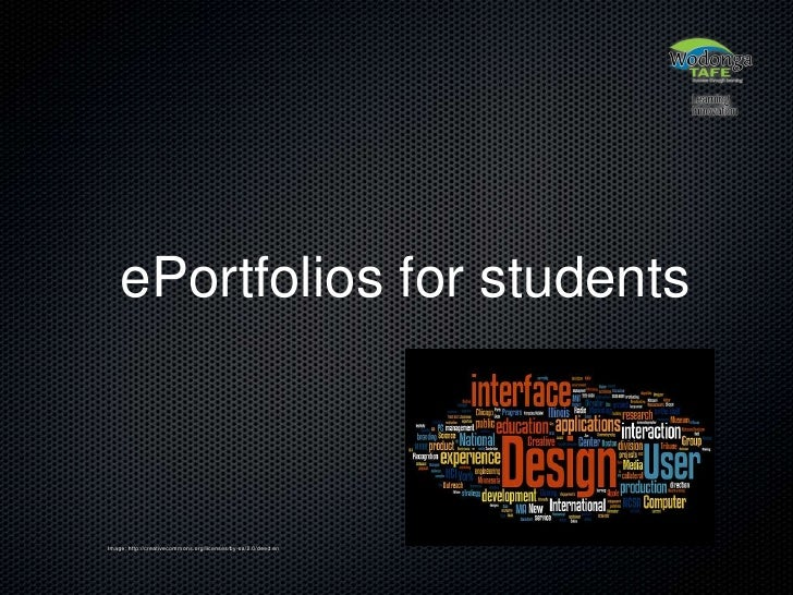 ePortfolios for students<br />Image: http://creativecommons.org/licenses/by-sa/2.0/deed.en<br />