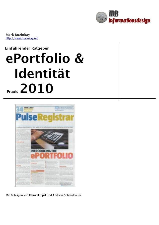 Mark Buzinkay http://www.buzinkay.net Einführender Ratgeber ePortfolio & Identität Praxis 2010 Mit Beiträgen von Klaus Him...