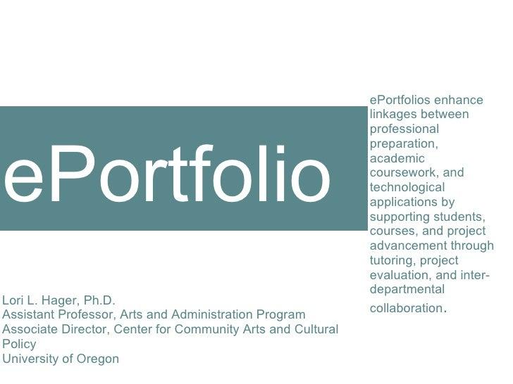ortfolio ePortfolios enhance linkages between professional preparation, academic coursework, and technological application...