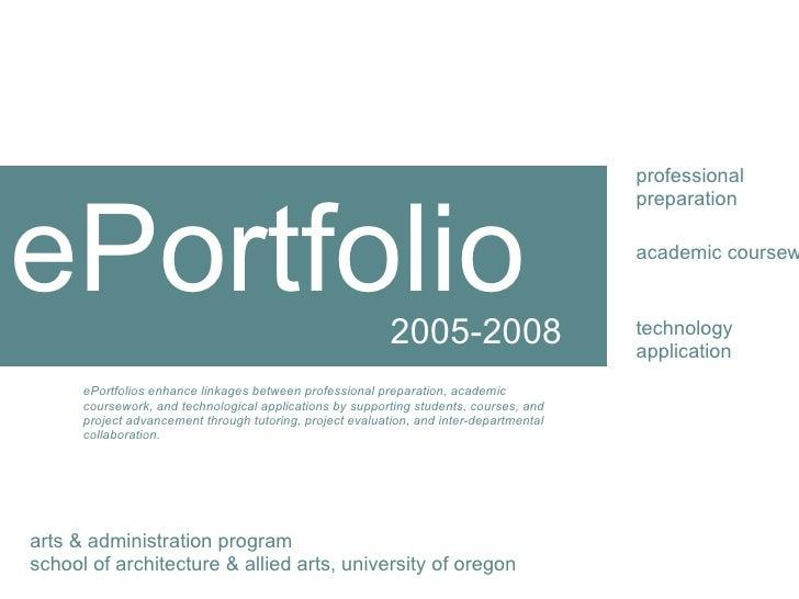 ePortfolio professional preparation arts & administration program school of architecture & allied arts, university of oreg...