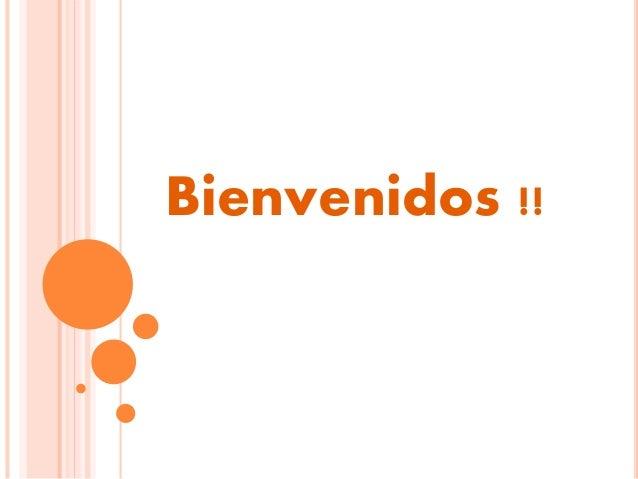 Bienvenidos !!