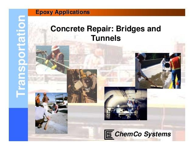 Epoxy ApplicationsTransportation                     Concrete Repair: Bridges and                               Tunnels   ...