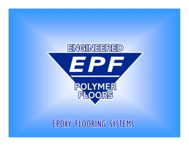 Epoxy Flooring • Seamless • Easy to Clean • Durable  • Wear Resistant • Chemical Resistant • Attractive Finishes