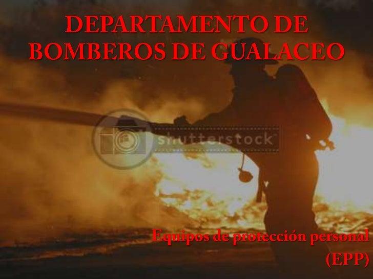 Equipos de protección personalLos bomberos necesitamos la máxima seguridad posible paranuestra labor, debido al entorno qu...