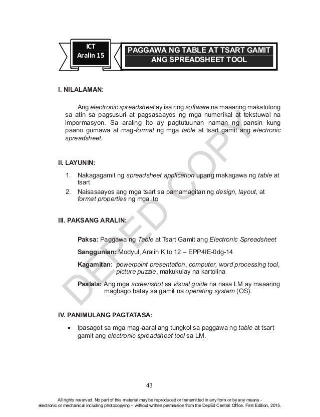 D EPED C O PY 43 ICT Aralin 15 PAGGAWA NG TABLE AT TSART GAMIT ANG SPREADSHEET TOOL I. NILALAMAN: Ang electronic spreadsh...