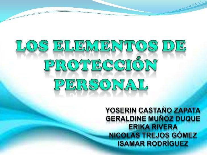 QUE ES E.P.PEl Elemento de Protección Personal     (EPP), es cualquier equipo o     dispositivo destinado para ser       u...
