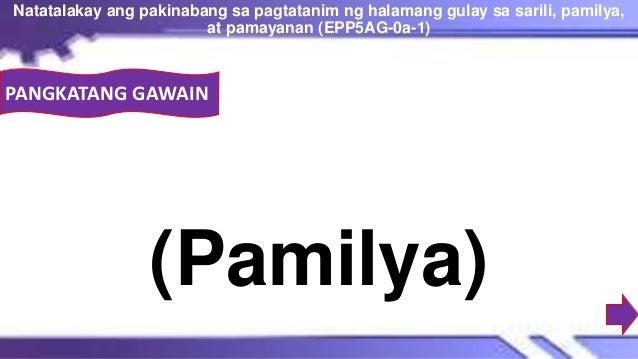 (Pamilya) Natatalakay ang pakinabang sa pagtatanim ng halamang gulay sa sarili, pamilya, at pamayanan (EPP5AG-0a-1) 20 PAN...