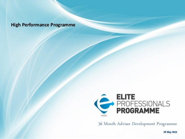 36 Month Adviser Development Programme 18 May 2013 High Performance Programme