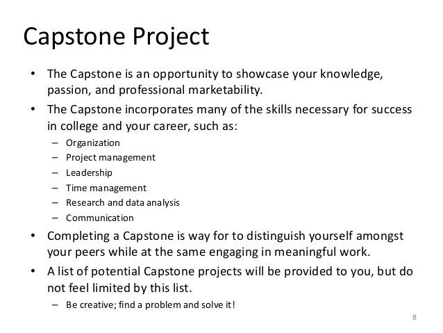 Capstone Project • The Capstone is an opportunity to showcase your knowledge, passion, and professional marketability. • T...