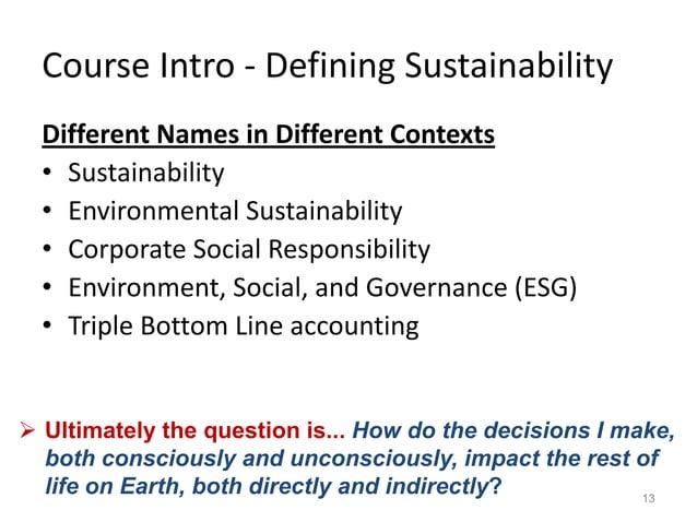 Course Intro - Defining Sustainability Different Names in Different Contexts • Sustainability • Environmental Sustainabili...