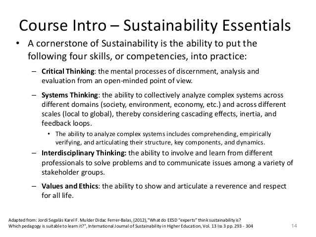 • A cornerstone of Sustainability is the ability to put the following four skills, or competencies, into practice: – Criti...