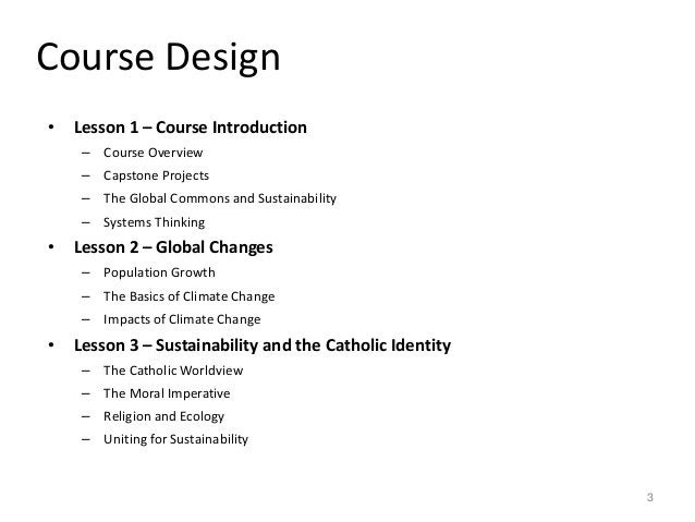 Course Design • Lesson 1 – Course Introduction – Course Overview – Capstone Projects – The Global Commons and Sustainabili...